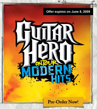 Guitar Hero® On Tour: Modern Hits | Offer Expires on June 8, 2009 | Pre-Order Now!